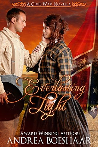 Everlasting Light - A Civil War Romance by [Boeshaar, Andrea]
