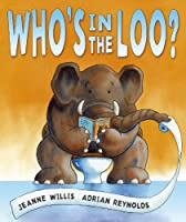 Who's in the Loo?: Amazon.co.uk: Willis, Jeanne, Reynolds, Adrian ...