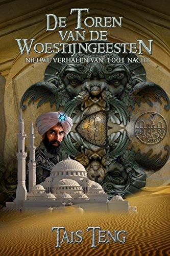 Toren Van - De Toren van de Woestijngeesten, nieuwe verhalen van 1001 Nacht (Dutch Edition)