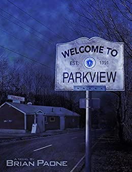 Welcome To Parkview by [Paone, Brian]