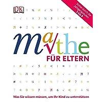 Mathe für Eltern: Was Sie wissen müssen, um Ihr Kind zu unterstützen