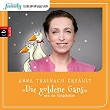 Die goldene Gans und die Gänsehirtin (Eltern family Lieblingsmärchen 5) Hörbuch von  Brüder Grimm Gesprochen von: Anna Thalbach