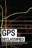 Image of GPS Declassified: From Smart Bombs to Smartphones