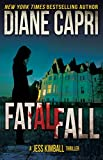 Fatal Fall: A Thrilling Race Against a Ruthless Killer with Nothing to Lose (The Jess Kimball Thrillers Series Book 5)