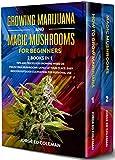 Growing Marijuana And Magic Mushrooms For