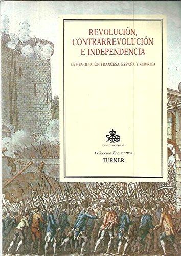 Revolución, contrarrevolución e independencia: La Revolución Francesa, España y America Colección Encuentros: Amazon.es: CATALOGO.: Libros en idiomas extranjeros