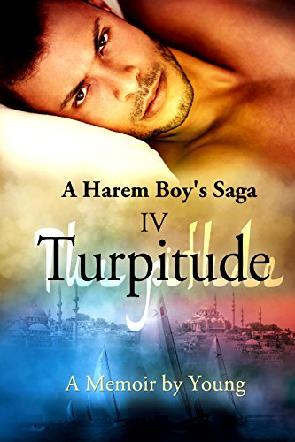 Turpitude (A Harem Boy's Saga Book 4) by [Young]
