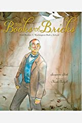 With Books and Bricks: How Booker T. Washington Built a School Hardcover