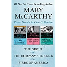 The Group, The Company She Keeps, and Birds of America: Three Novels in One Collection