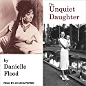 The Unquiet Daughter Audiobook by Danielle Flood Narrated by Jo Anna Perrin