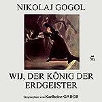 Wij, der König der Erdgeister   Nikolaj Gogol