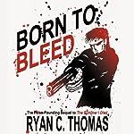 Born to Bleed | Ryan C. Thomas