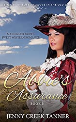 Mail Order Brides Sweet Western Romance: Stories of Loss and Love in the Old West - Book 3: Abbie's Assurance - Book 3