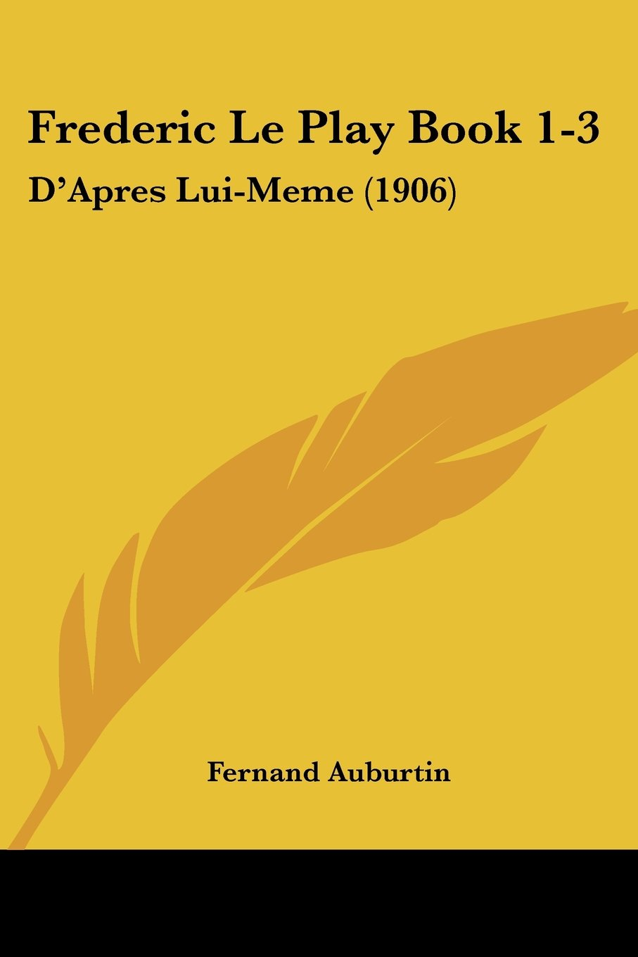 Download Frederic Le Play Book 1-3: D'Apres Lui-Meme (1906) (French Edition) PDF