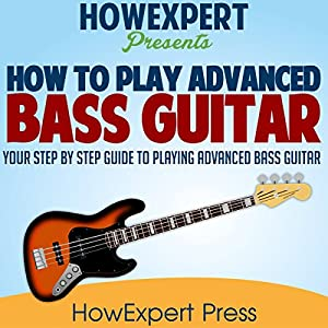 How to Play Advanced Bass Guitar Audiobook