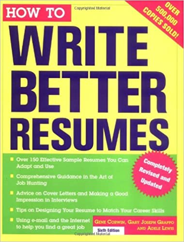 how to write better resumes gene corwin gary grappo adele lewis