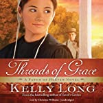 Threads of Grace: A Patch of Heaven Novel, Book 3 | Kelly Long