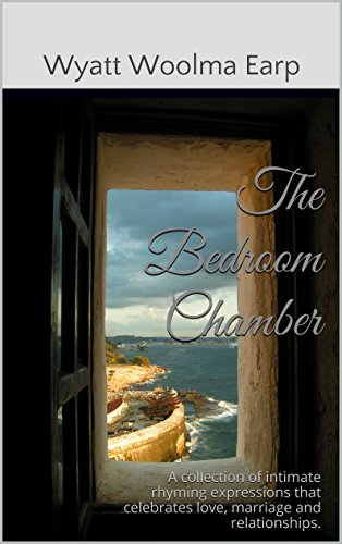 """The Bedroom Chamber: The """"The Bedroom Chamber"""" eBook collection celebrates love, marriage, relationships  and romance in a unique rhyming style, including images, audiobook  and video expressions."""