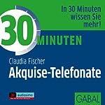30 Minuten Akquise-Telefonate | Claudia Fischer