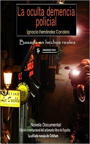 La oculta demencia policial: Amazon.es: Candela, Ignacio Fernandez: Libros