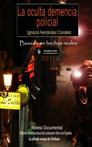 La oculta demencia policial (Spanish Edition) PDF