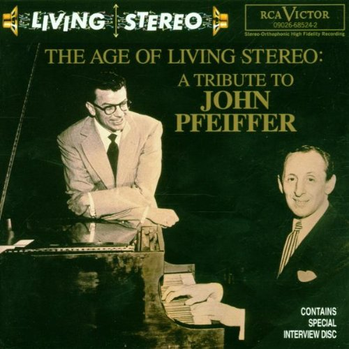 The Age of Living Stereo: A Tribute to John Pfeiffer ()