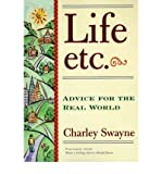 img - for [ Life, Etc.: Advice for the Real World By Swayne, Charley ( Author ) Paperback 1996 ] book / textbook / text book