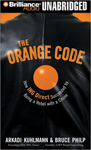 The Orange Code: How ING Direct Succeeded by Being a Rebel