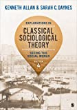 EXPLORATIONS IN CLASSICAL SOCI OLOGICAL THEORY