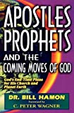 img - for Apostles, Prophets and the Coming Moves of God: God's End-Time Plans for His Church and Planet Earth Paperback - March 1, 1997 book / textbook / text book