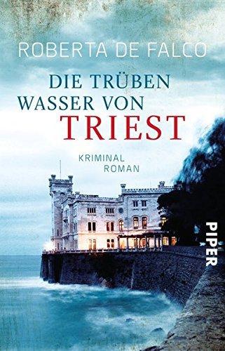 Die tr??ben Wasser von Triest by Roberta De Falco (2015-10-19)