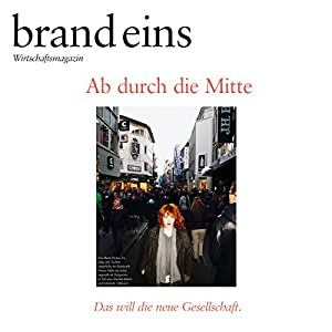 brand eins audio: Die bewegte Mitte Hörbuch
