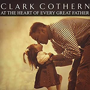 At the Heart of Every Great Father Audiobook