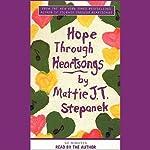 Hope Through Heartsongs | Mattie J. T. Stepanek
