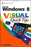 Windows 8 Visual Quick Tips, Paul McFedries, 111813530X