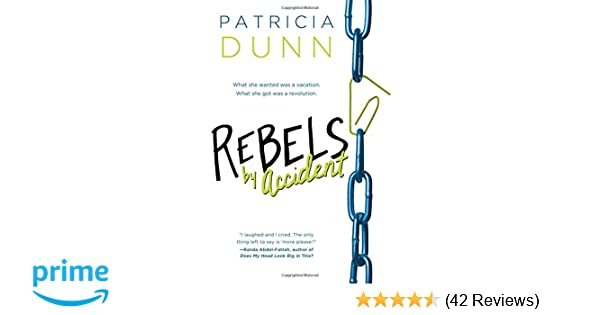 Amazon com: Rebels by Accident (9781492601388): Patricia