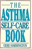 The Asthma Self-Care Book, Geri Harrington, 0060165847