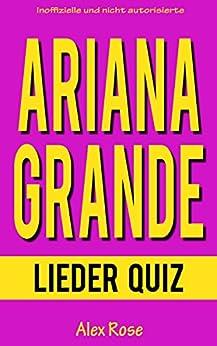 ARIANA GRANDE LIEDER QUIZ: Größten Hits und Lieder aus