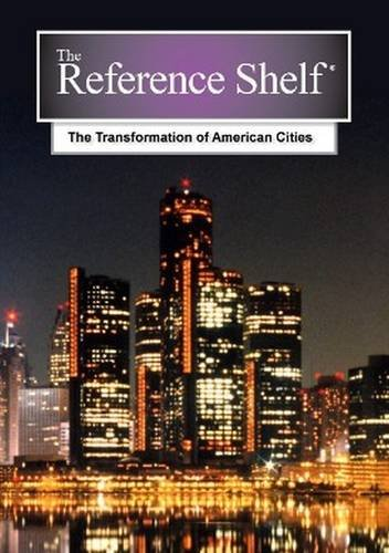 Read Online Reference Shelf: The Transformation of American Cities ebook