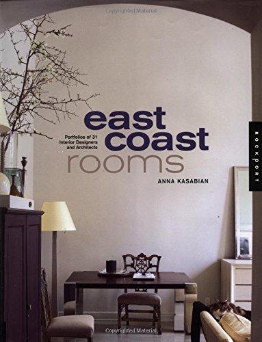 East Coast Rooms: Portfolios of 31 Interior Designers and Architects
