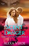 Scent of Danger (Secrets of Rios Azules Book 3)
