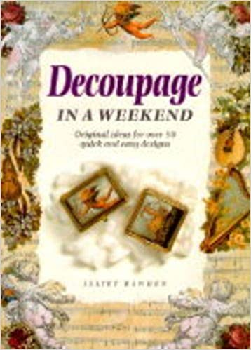 Decoupage in a Weekend (Crafts in a Weekend)