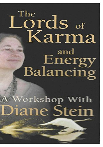 The Lords Of Karma And Energy Balancing  A Workshop With Diane Stein