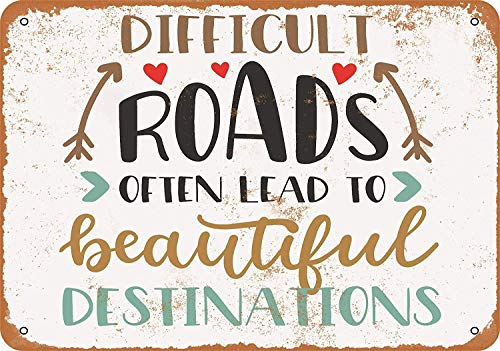 Vintage Lead - MAIYUAN 8 x 12 Metal Sign - Difficult Roads Often Lead to Beautiful Destinations - Vintage Look