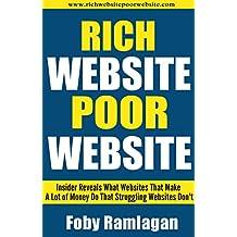 Rich Website Poor Website: Insider Reveals What Websites That Make A Lot of Money Do That Struggling Websites Don't