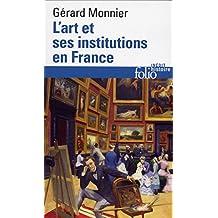 ART ET SES INSTITUTIONS EN FRANCE (L')