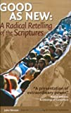 good as new - Good As New: A Radical Retelling of the Scriptures