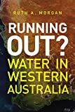 img - for Running Out?: Water in Western Australia book / textbook / text book