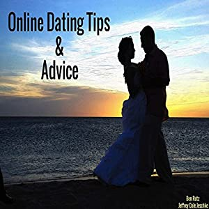 Online Dating Tips & Advice Audiobook