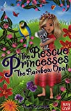 The Rescue Princesses: The Rainbow Opal